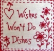 Wishes Won't Do Dishes Embroidery Pattern